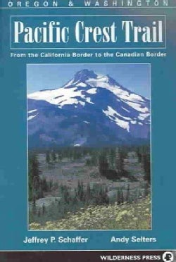 Pacific Crest Trail: Oregon And Washington: From The California Border To The Canadian Border (Paperback)