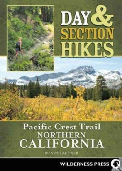Day & Section Hikes Pacific Crest Trail: Northern California (Paperback)