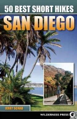 50 Best Short Hikes San Diego (Paperback)