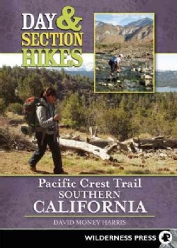 Day & Section Hikes Pacific Crest Trail: Southern California (Paperback)