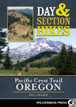 Day & Section Hikes Pacific Crest Trail: Oregon (Paperback)