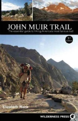 John Muir Trail: The Essential Guide to Hiking America's Most Famous Trail (Paperback)