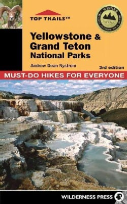 Top Trails Yellowstone & Grand Teton National Parks: 46 Must-Do Hikes for Everyone (Paperback)