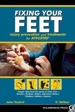 Fixing Your Feet: Injury Prevention and Treatments for Athletes (Paperback)