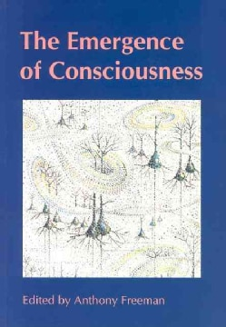 The Emergence of Consciousness (Paperback)