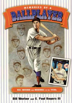 Memories of a Ballplayer: Bill Werber and Baseball in the 1930s (Paperback)