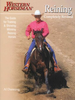 Reining: The Guide for Training & Showing Winning Reining Horses (Paperback)