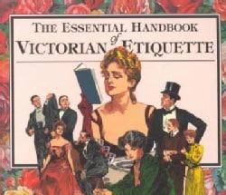 Essential Handbook of Victorian Etiquette (Paperback)
