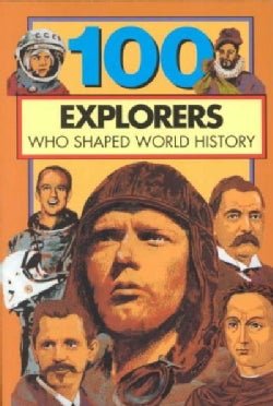 100 Explorers Who Shaped World History (Paperback)