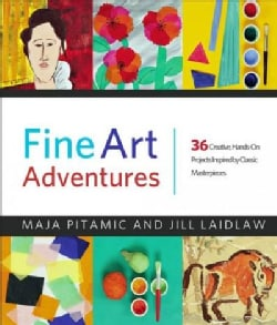 Fine Art Adventures: 36 Creative, Hands-on Projects Inspired by Classic Masterpieces (Paperback)