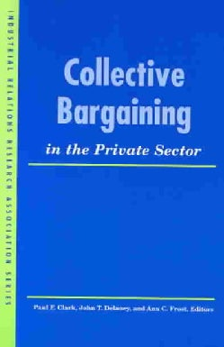Collective Bargaining in the Private Sector (Paperback)