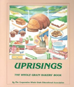 Uprisings: The Whole Grain Bakers' Book (Paperback)