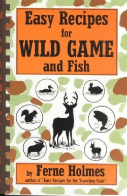Easy Recipes for Wild Game and Fish (Paperback)
