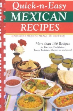 Quick-N-Easy Mexican Recipes: Marvelous Mexican Meals, in Just Minutes (Paperback)