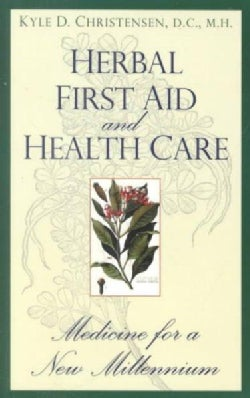 Herbal First Aid and Health Care: Medicine for a New Millennium (Paperback)