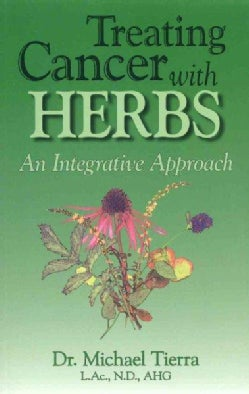 Treating Cancer With Herbs: An Integrative Approach (Paperback)