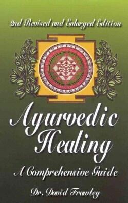 Ayurvedic Healing: A Comprehensive Guide (Paperback)