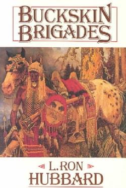 Buckskin Brigades (Paperback)