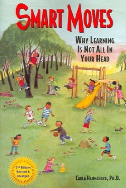 Smart Moves: Why Learning Is Not All in Your Head (Paperback)
