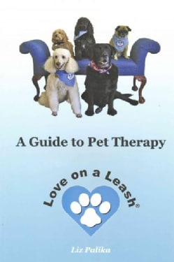 Love on a Leash: A Guide to Pet Therapy (Paperback)