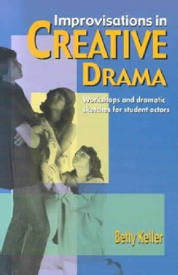 Improvisations in Creative Drama: Workshops and Dramatic Sketches for Students (Paperback)