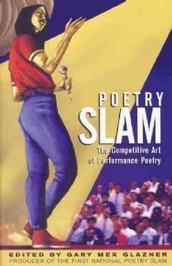Poetry Slam: The Competitive Art of Performance Poetry (Paperback)