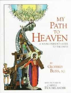 My Path to Heaven: A Young Person's Guide to the Faith (Paperback)