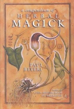 A Compendium of Herbal Magick (Paperback)