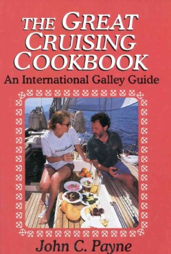 The Great Cruising Cookbook: An International Galley Guide (Hardcover)