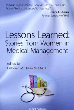 Lessons Learned: Stories from Women in Medical Management (Paperback)