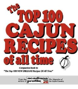 Top 100 Cajun Recipes of All Time (Hardcover)