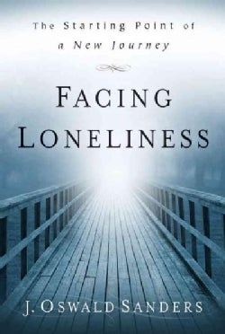 Facing Loneliness: The Starting of Point of a New Journey (Paperback)