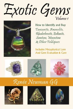 Exotic Gems: How to Identify and Buy Tanzanite, Ammolite, Rhodochrosite, Zultanite, Sunstone, Moonstone & Other F... (Paperback)