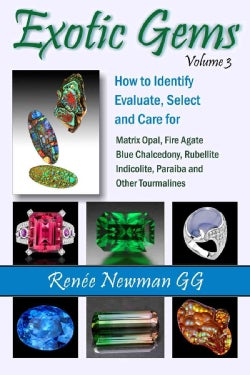 Exotic Gems: How to Identify, Evaluate, Select and Care for Matrix Opal, Fire Agate, Blue Chalcedony, Rubellite I... (Paperback)