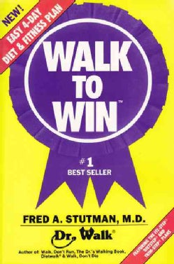 Walk to Win: The Easy 4-Day Diet and Fitness Plan (Paperback)