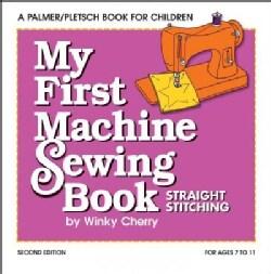 My First Machine Sewing Book: Straight Stitching (Paperback)