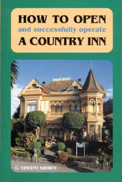 How to Open and Successfully Operate a Country Inn (Paperback)