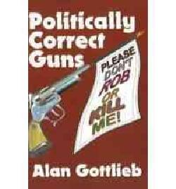 Politically Correct Guns: Please Don't Rob or Kill Me (Paperback)