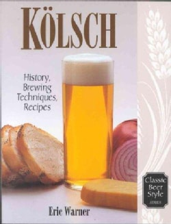 Kolsch: History, Brewing Techniques, Recipes (Paperback)