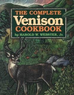 The Complete Venison Cookbook (Paperback)