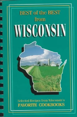Best of the Best from Wisconsin: Selected Recipes from Wisconsin's Favorite Cookbooks (Paperback)