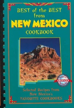 Best of the Best from New Mexico Cookbook: Selected Recipes from New Mexico's Favorite Cookbooks (Paperback)