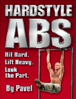 Hardstyle Abs: Hit Hard. Lift Heavy. Look the Part. (Paperback)