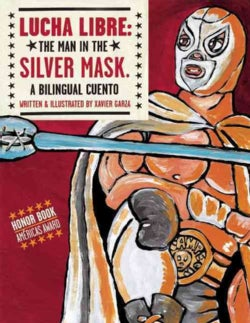 Lucha Libre: The Man In The Silver Mask (Hardcover)