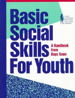 Basic Social Skills for Youth: A Handbook from Boys Town (Paperback)