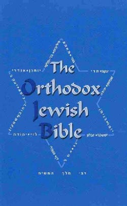 The Orthodox Jewish Bible: Tanakh and Orthodox Jewish Brit Chadasha (Paperback)