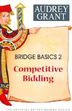 Bridge Basics 2: Competitive Bidding (Paperback)