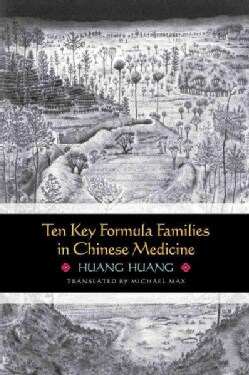 Ten Key Formula Families in Chinese Medicine (Paperback)