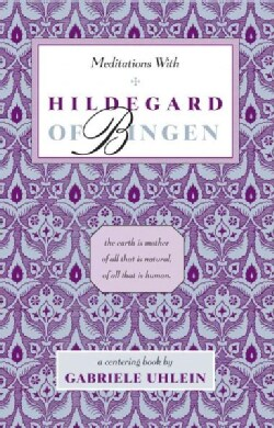 Meditations With Hildegard of Bingen (Paperback)