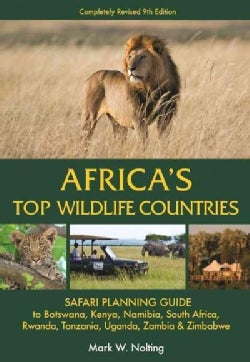 Africa's Top Wildlife Countries: Safari Planning Guide to Botswana, Kenya, Namibia, South Africa, Rwanda, Tanzani... (Paperback)